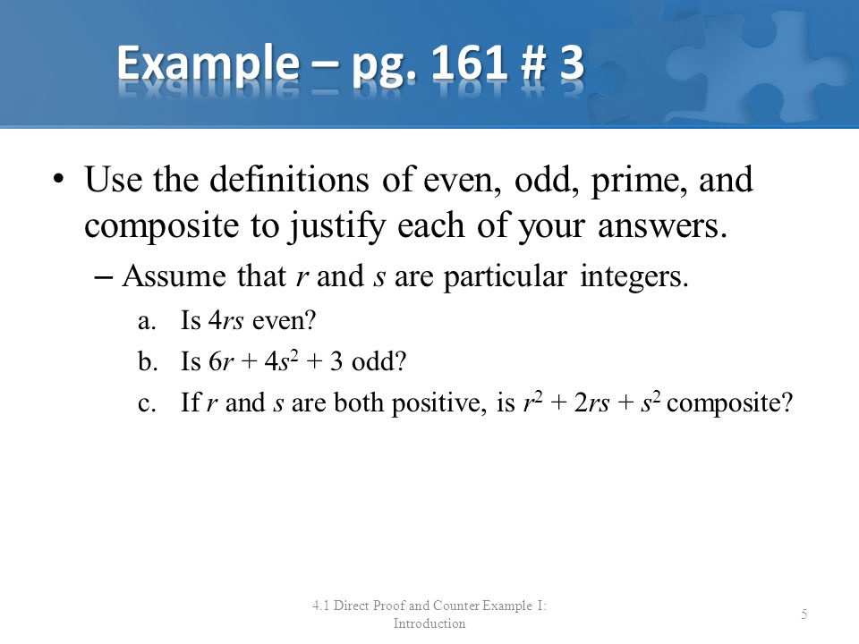 Use the definitions of even, odd, prime, and composite to justify each of your answers. – Assume that r and s are particular integers. a.Is 4rs even?