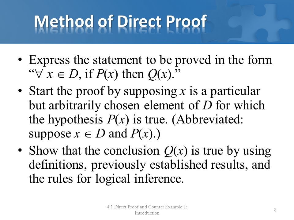 "Express the statement to be proved in the form ""  x  D, if P(x) then Q(x)."" Start the proof by supposing x is a particular but arbitrarily chosen el"