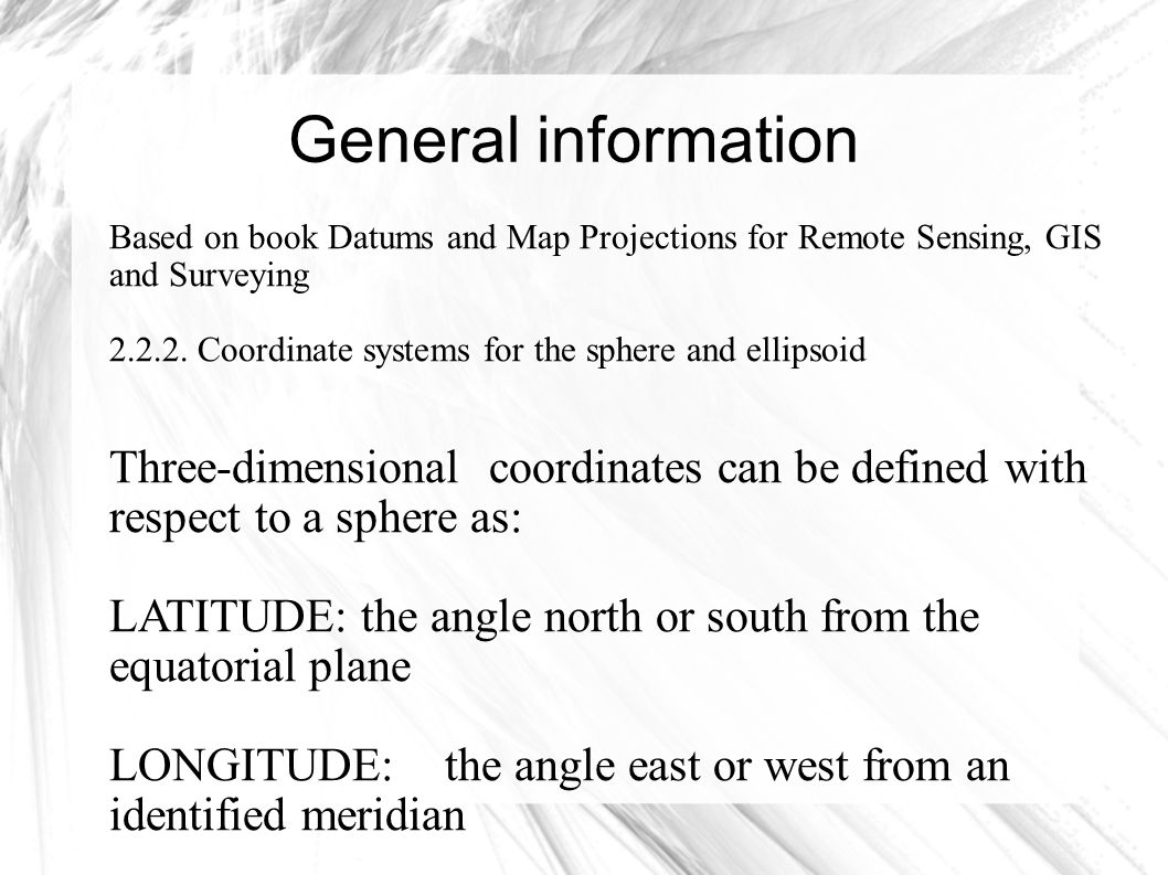 Based on book Datums and Map Projections for Remote Sensing, GIS and Surveying 2.2.2.