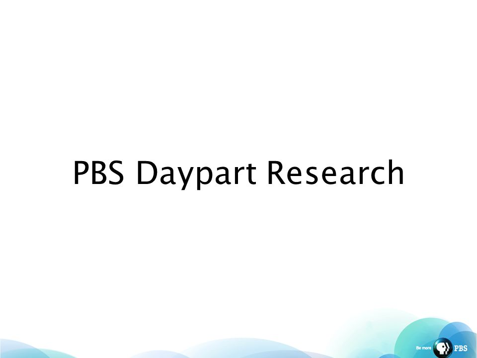 PBS Daypart Research