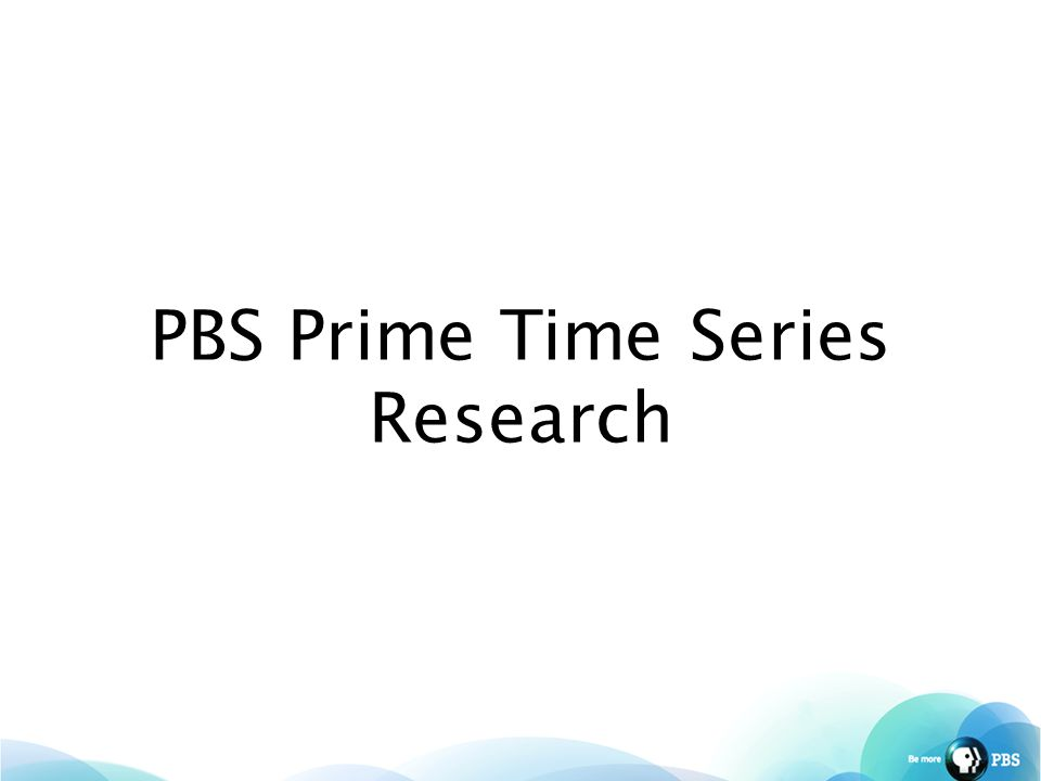 PBS Prime Time Series Research