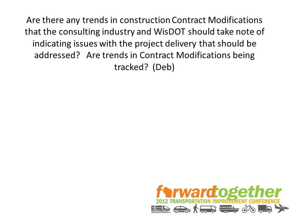 Are there any trends in construction Contract Modifications that the consulting industry and WisDOT should take note of indicating issues with the project delivery that should be addressed.