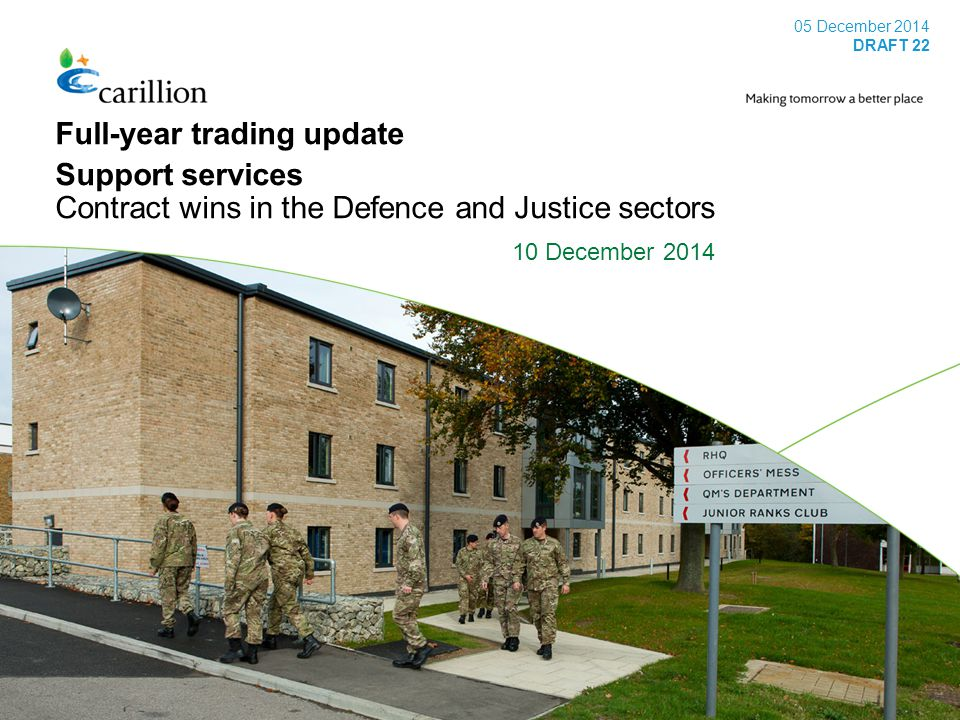 1 05 December 2014 DRAFT 22 Full-year trading update Support services Contract wins in the Defence and Justice sectors 10 December 2014