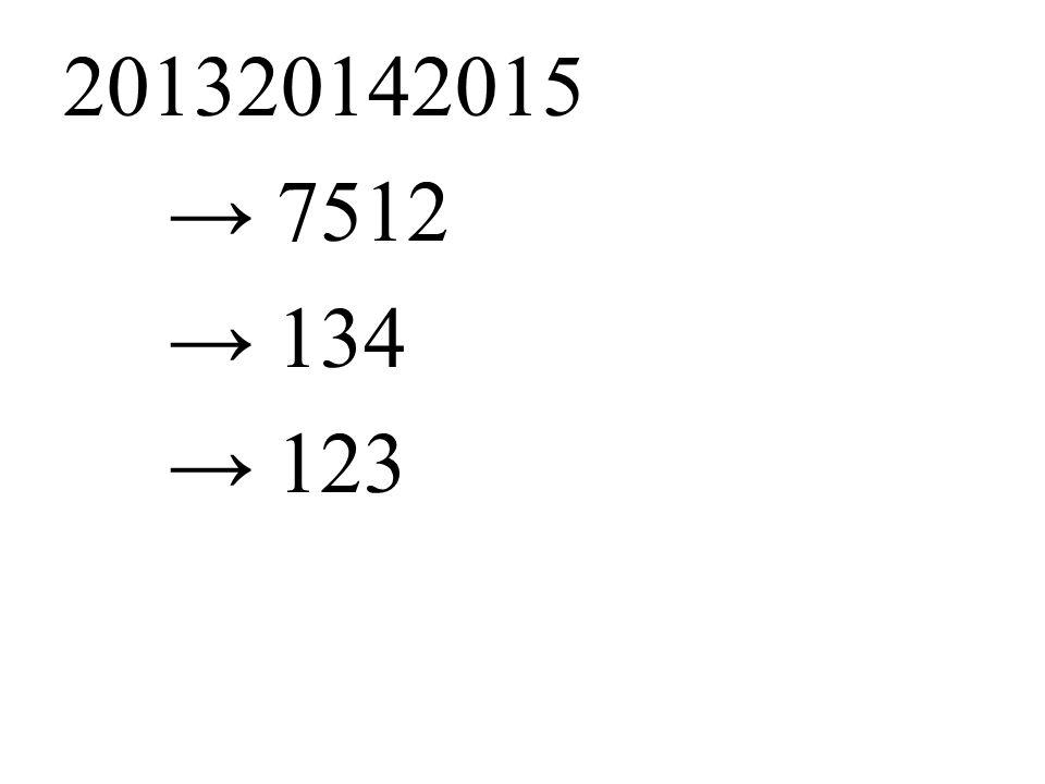 201320142015 → 7512 → 134 → 123