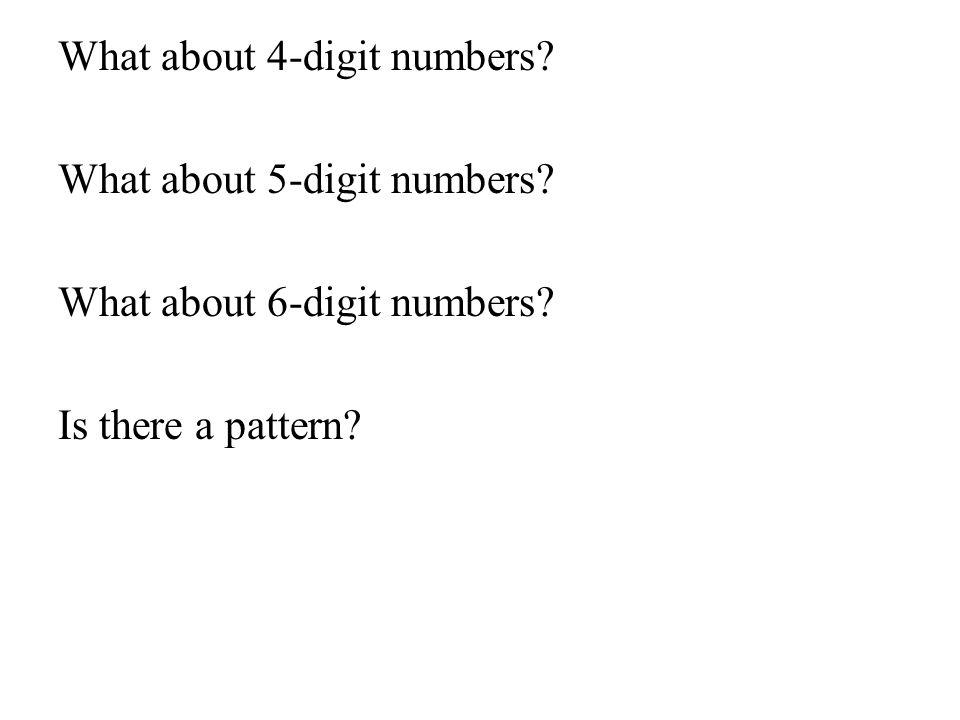 What about 4-digit numbers.What about 5-digit numbers.
