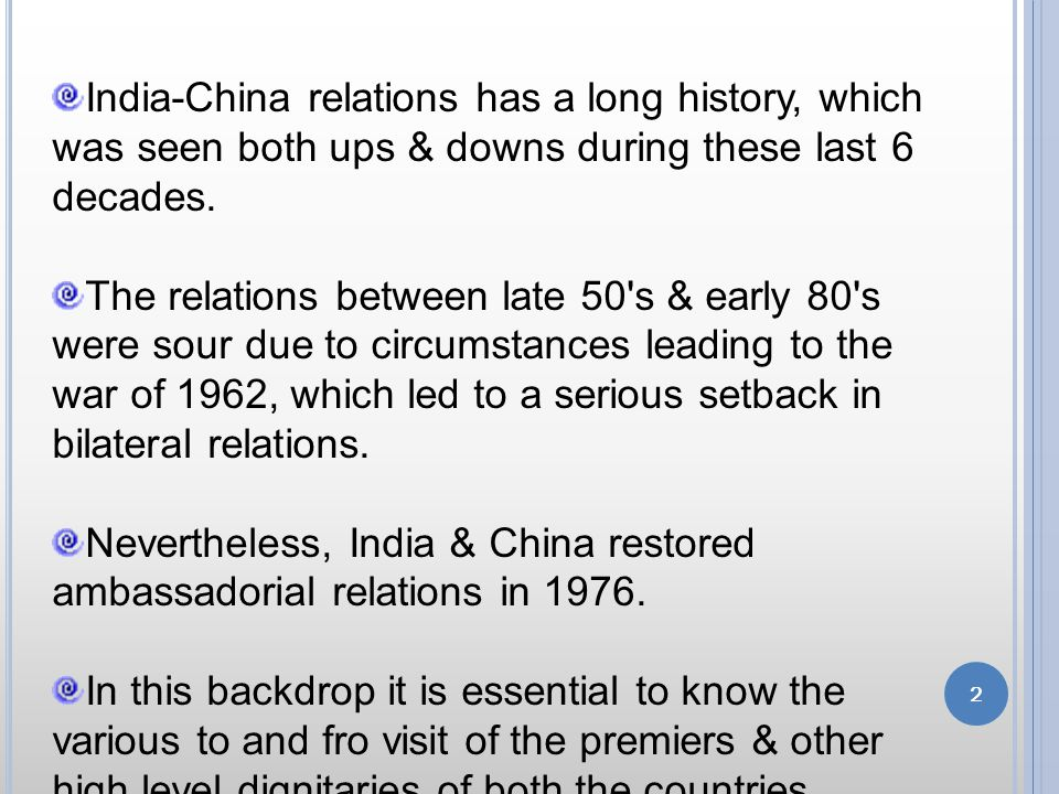 India-China relations has a long history, which was seen both ups & downs during these last 6 decades.