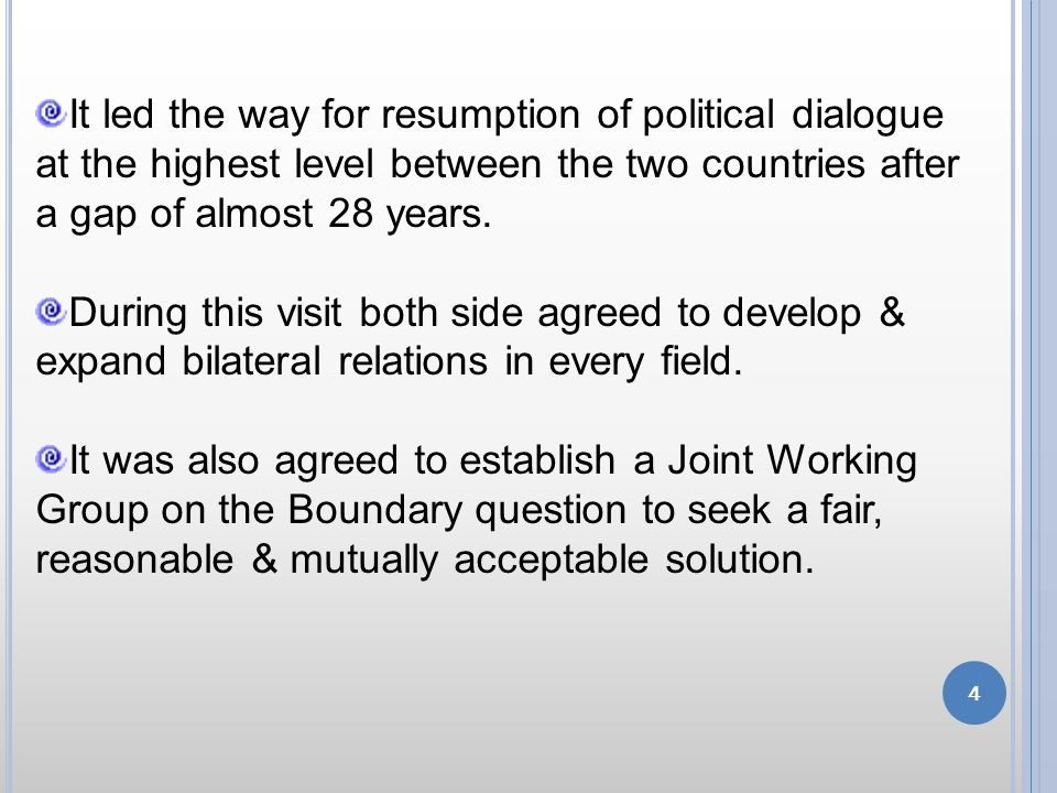 It led the way for resumption of political dialogue at the highest level between the two countries after a gap of almost 28 years.