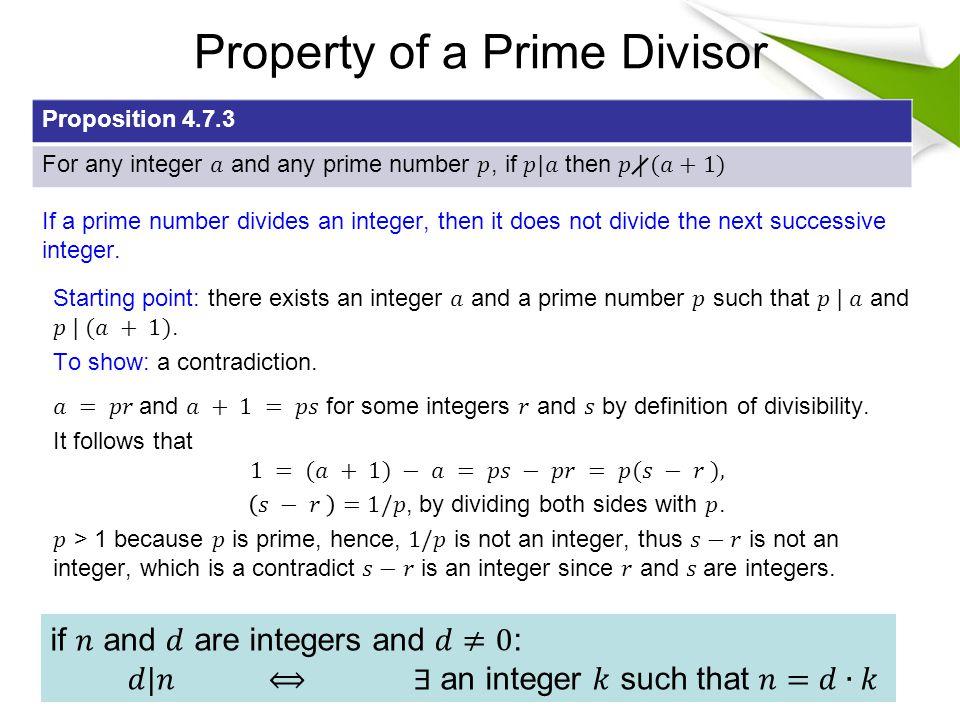 Property of a Prime Divisor Proposition 4.7.3 If a prime number divides an integer, then it does not divide the next successive integer.