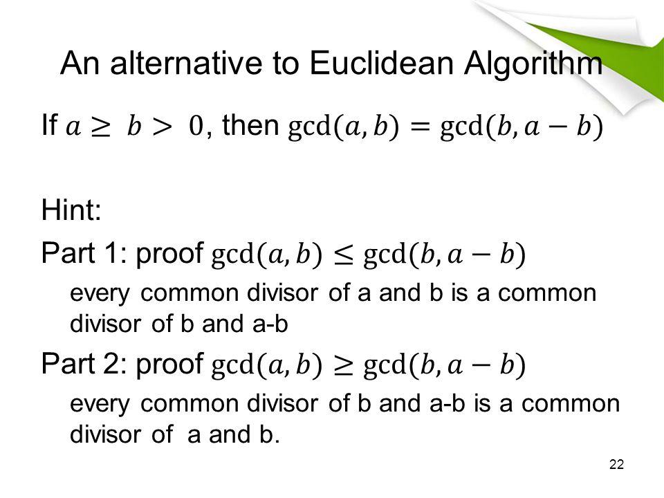 An alternative to Euclidean Algorithm 22