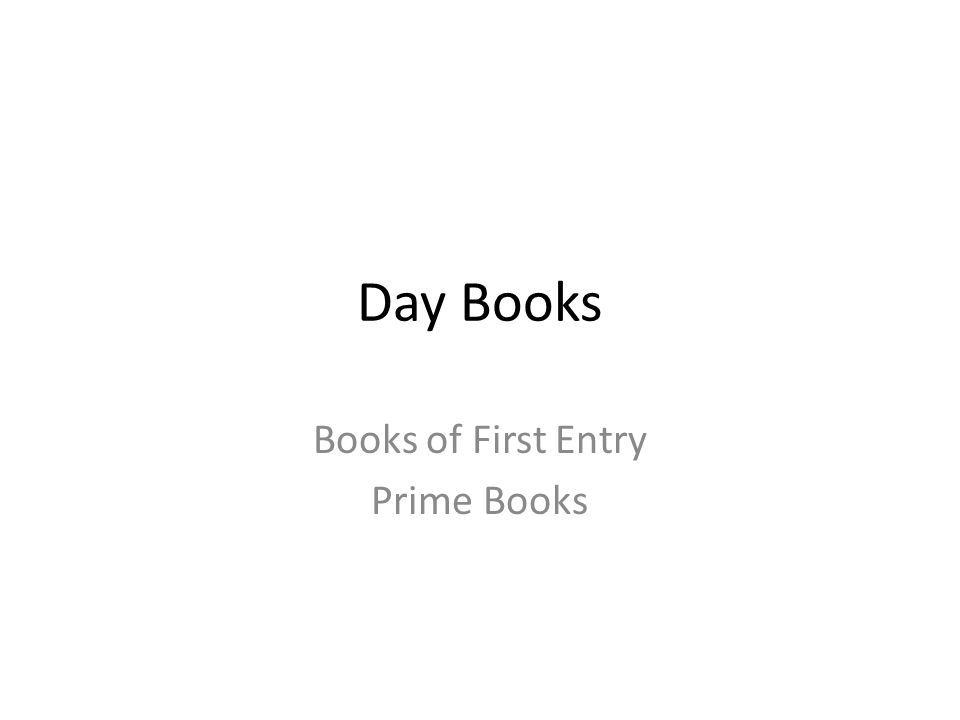 Day Books Books of First Entry Prime Books