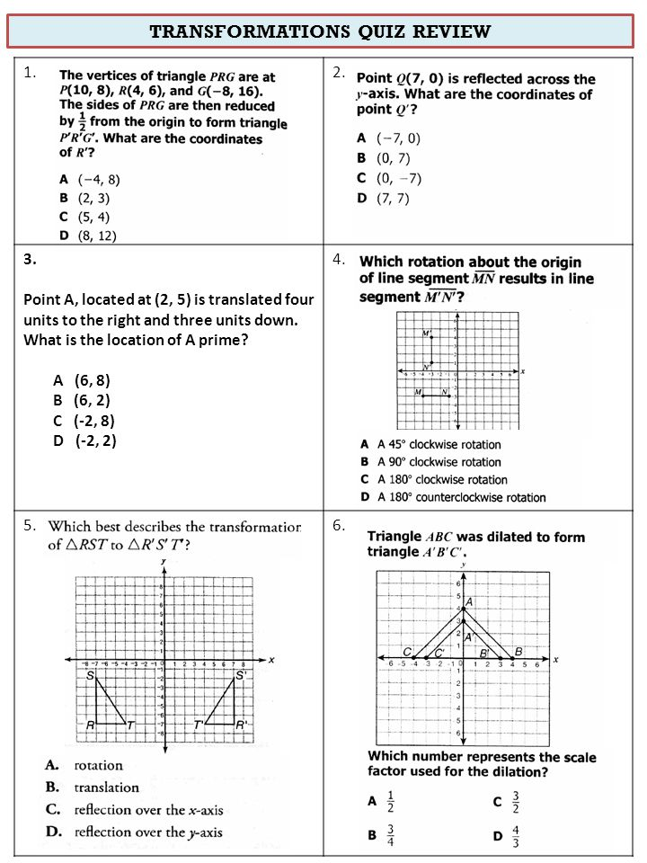 TRANSFORMATIONS QUIZ REVIEW 1.2. 3. Point A, located at (2, 5) is translated four units to the right and three units down. What is the location of A p