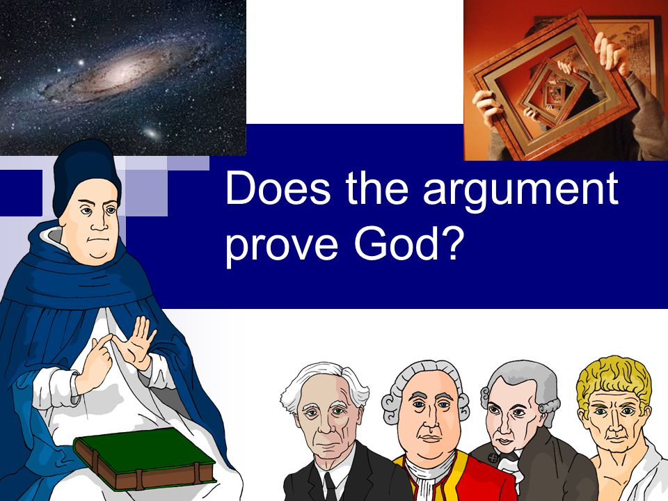 Does the argument prove God?