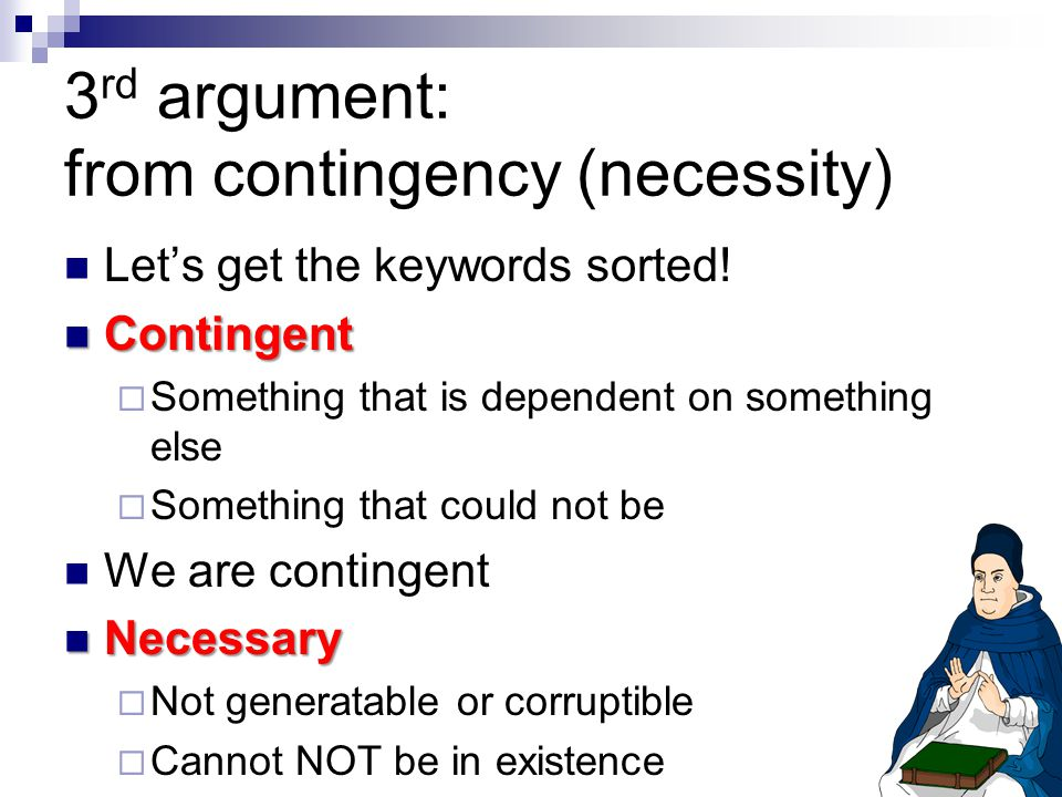 3 rd argument: from contingency (necessity) Let's get the keywords sorted.