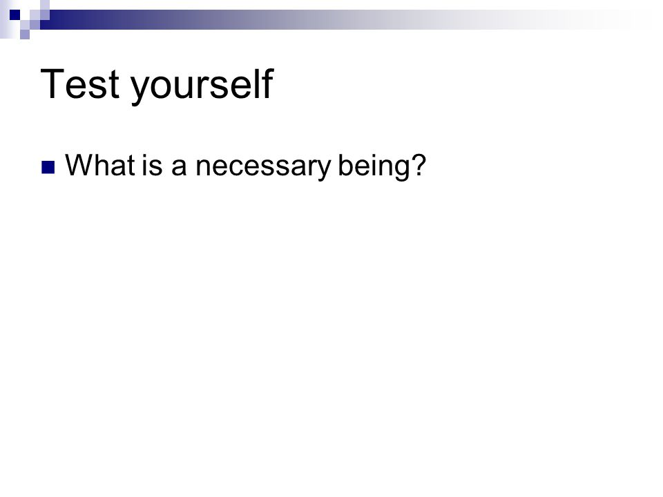 Test yourself What is a necessary being?