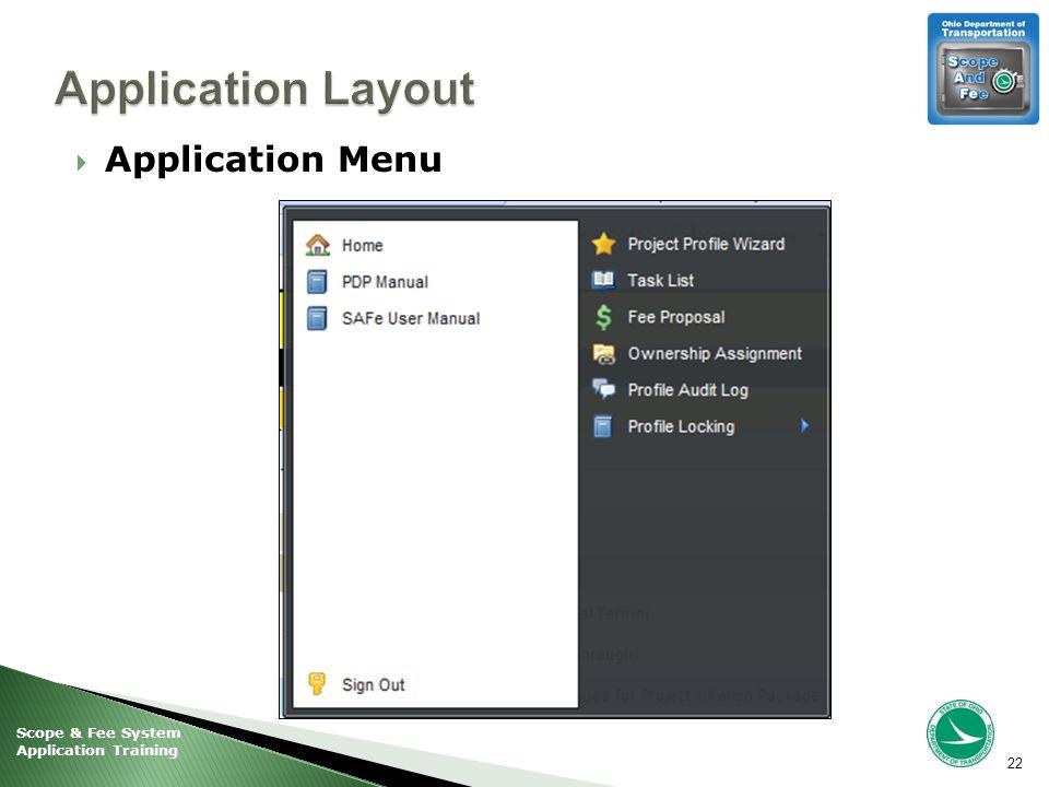 Scope & Fee System Application Training  Application Menu 22
