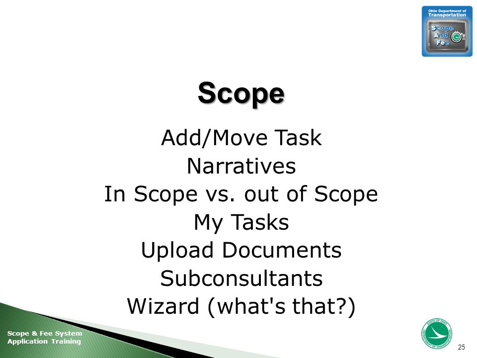 Scope & Fee System Application Training Scope Add/Move Task Narratives In Scope vs.