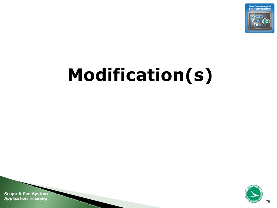 Scope & Fee System Application Training Modification(s) 75