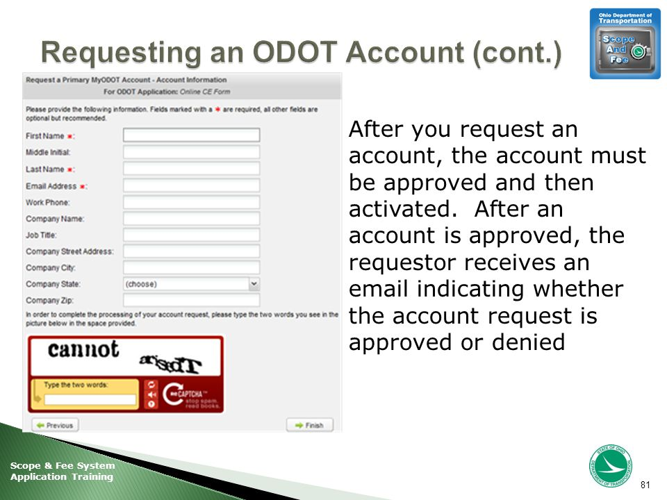Scope & Fee System Application Training 81 After you request an account, the account must be approved and then activated.