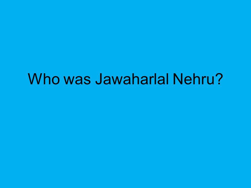 Who was Jawaharlal Nehru?