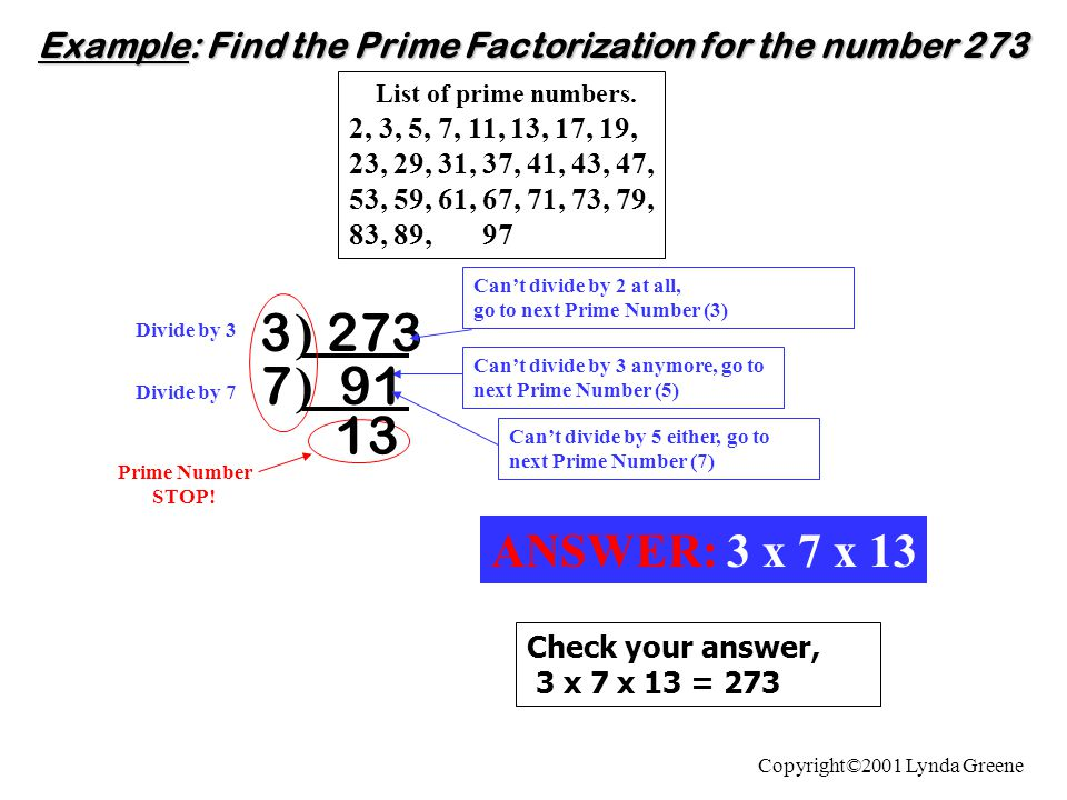 List of prime numbers. 2, 3, 5, 7, 11, 13, 17, 19, 23, 29, 31, 37, 41, 43, 47, 53, 59, 61, 67, 71, 73, 79, 83, 89, 97 Example: Find the Prime Factoriz