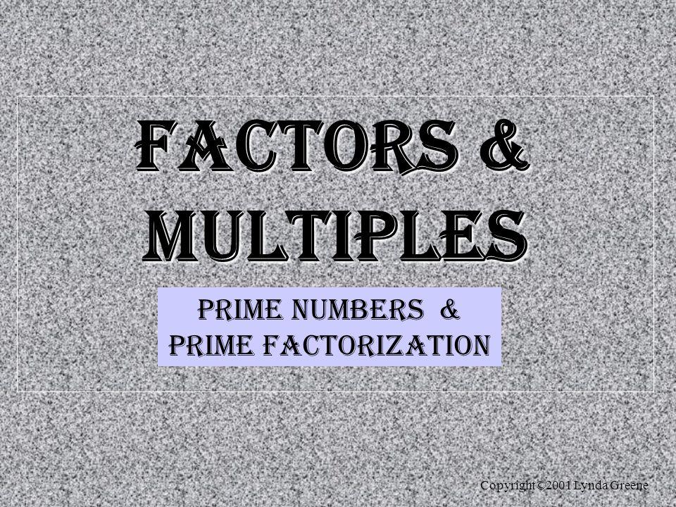 Prime Numbers Copyright©2001 Lynda Greene