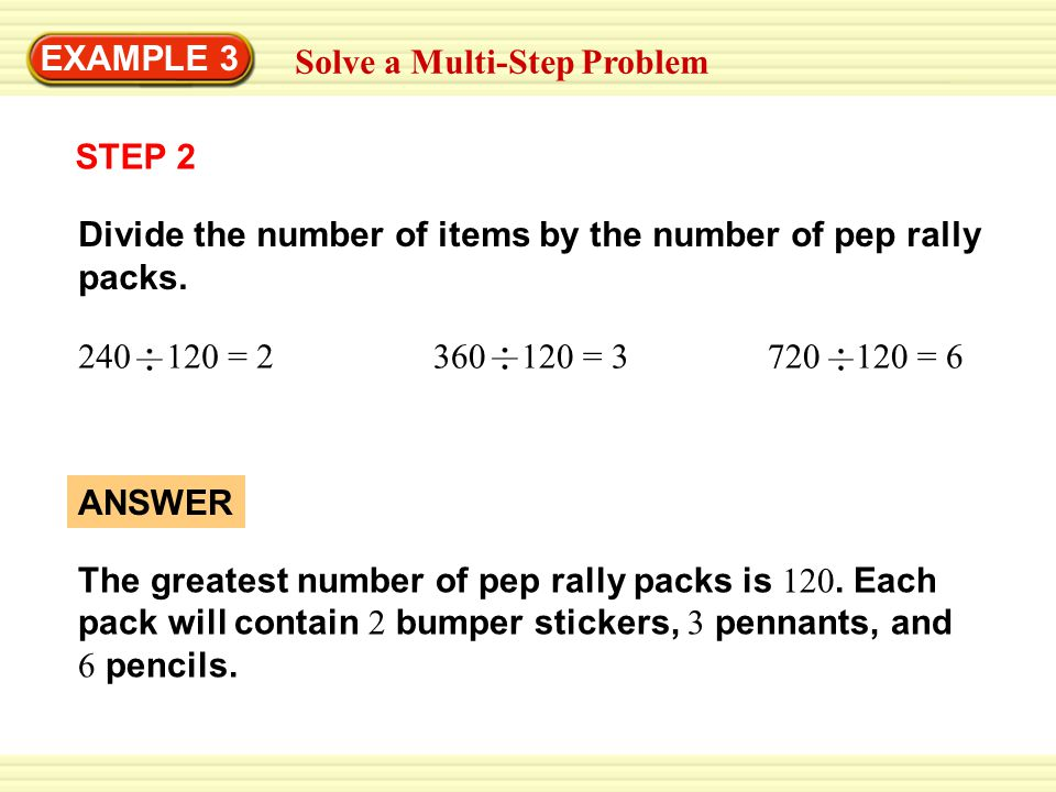 EXAMPLE 3 Solve a Multi-Step Problem STEP 2 Divide the number of items by the number of pep rally packs.