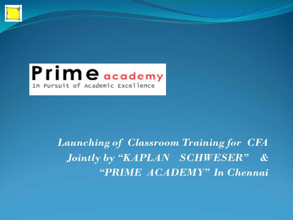 Launching of Classroom Training for CFA Jointly by KAPLAN SCHWESER & PRIME ACADEMY In Chennai