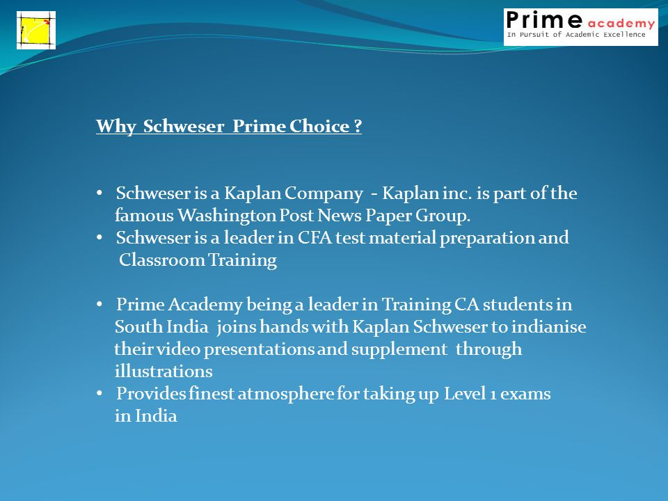 Why Schweser Prime Choice . Schweser is a Kaplan Company - Kaplan inc.