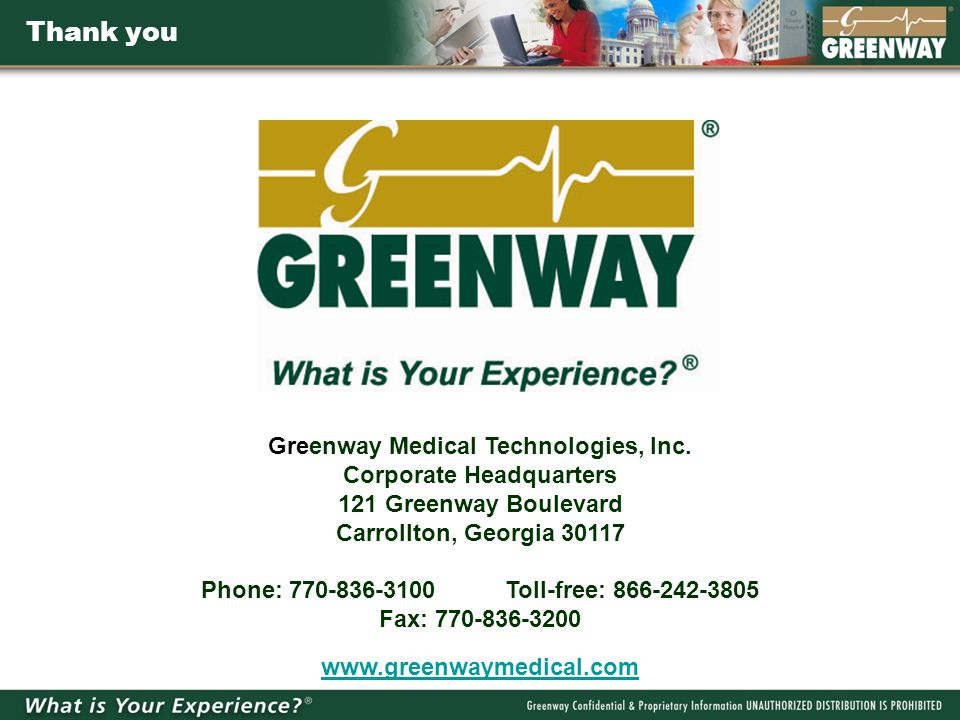 Greenway Medical Technologies, Inc. Corporate Headquarters 121 Greenway Boulevard Carrollton, Georgia 30117 Phone: 770-836-3100 Toll-free: 866-242-380