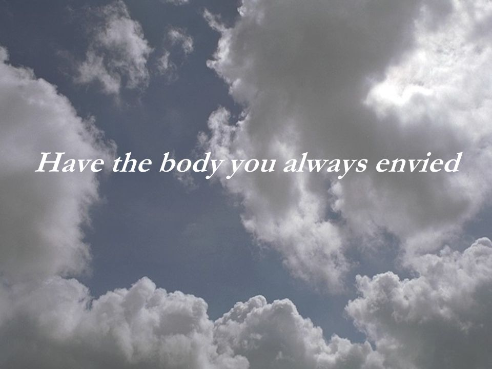 Have the body you always envied