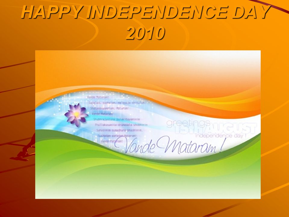 HAPPY INDEPENDENCE DAY 2010