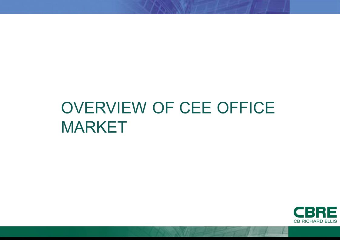 OVERVIEW OF CEE OFFICE MARKET