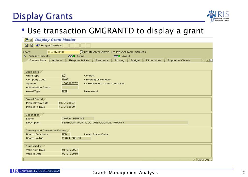 Grants Management Analysis10 Display Grants Use transaction GMGRANTD to display a grant