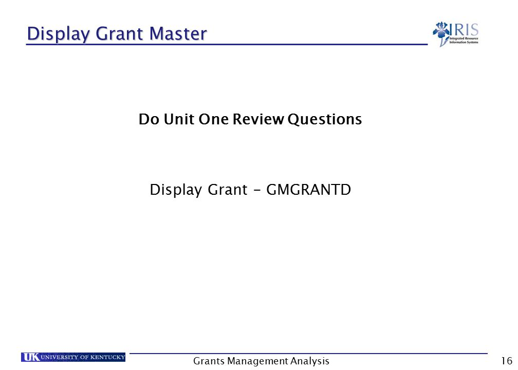 Grants Management Analysis16 Display Grant Master Do Unit One Review Questions Display Grant - GMGRANTD