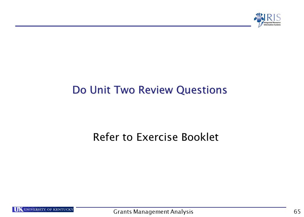 Grants Management Analysis65 Do Unit Two Review Questions Do Unit Two Review Questions Refer to Exercise Booklet