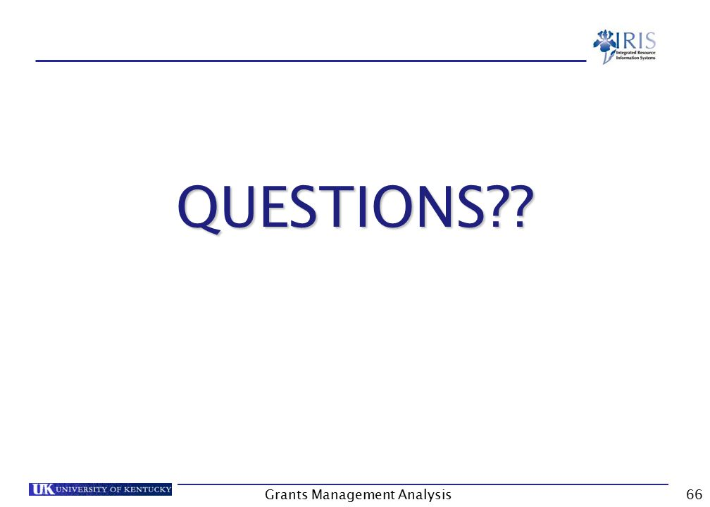 QUESTIONS?? Grants Management Analysis66