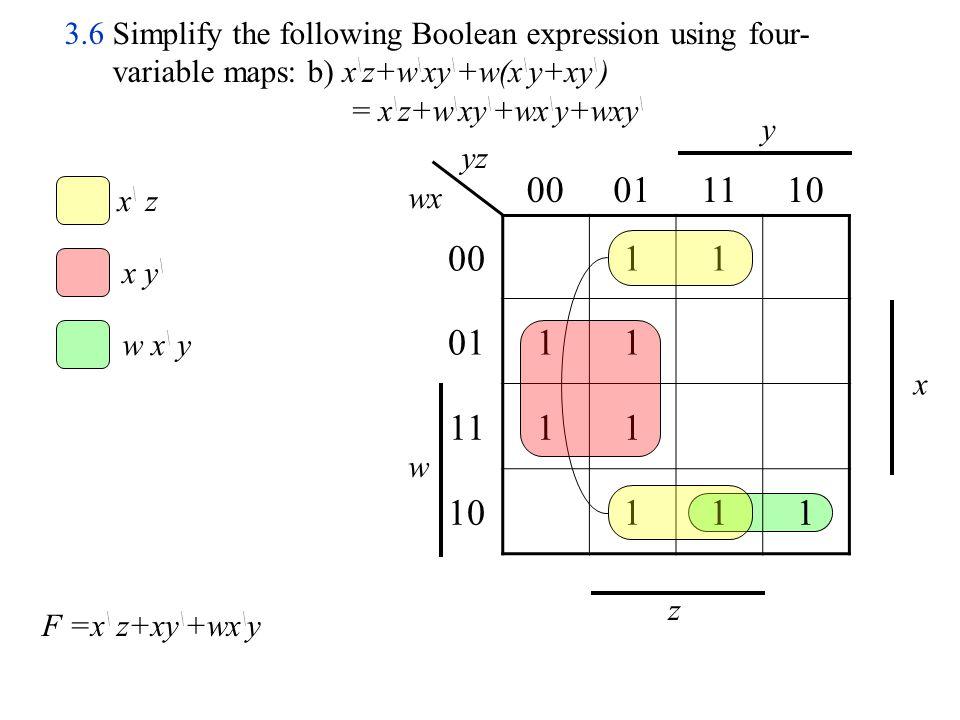 B C D A \ B D 00011110 0011 01111 111 1011 B \ D \ D C A B A \ B C AB CD F =B \ D \ +A \ BD+BCD+(A \ BC or A \ CD \ ) A \ C D \ 3.6 Simplify the following Boolean expression using four- variable maps: c)A \ B \ C \ D \ +A \ CD \ +AB \ D \ +ABCD+A \ BD