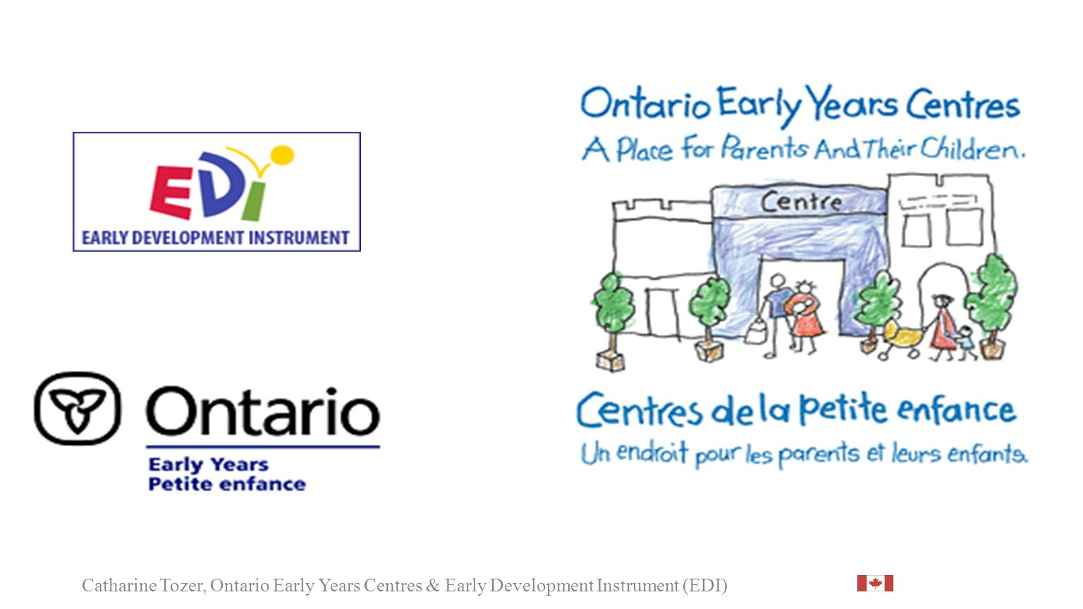 Catharine Tozer, Ontario Early Years Centres & Early Development Instrument (EDI)