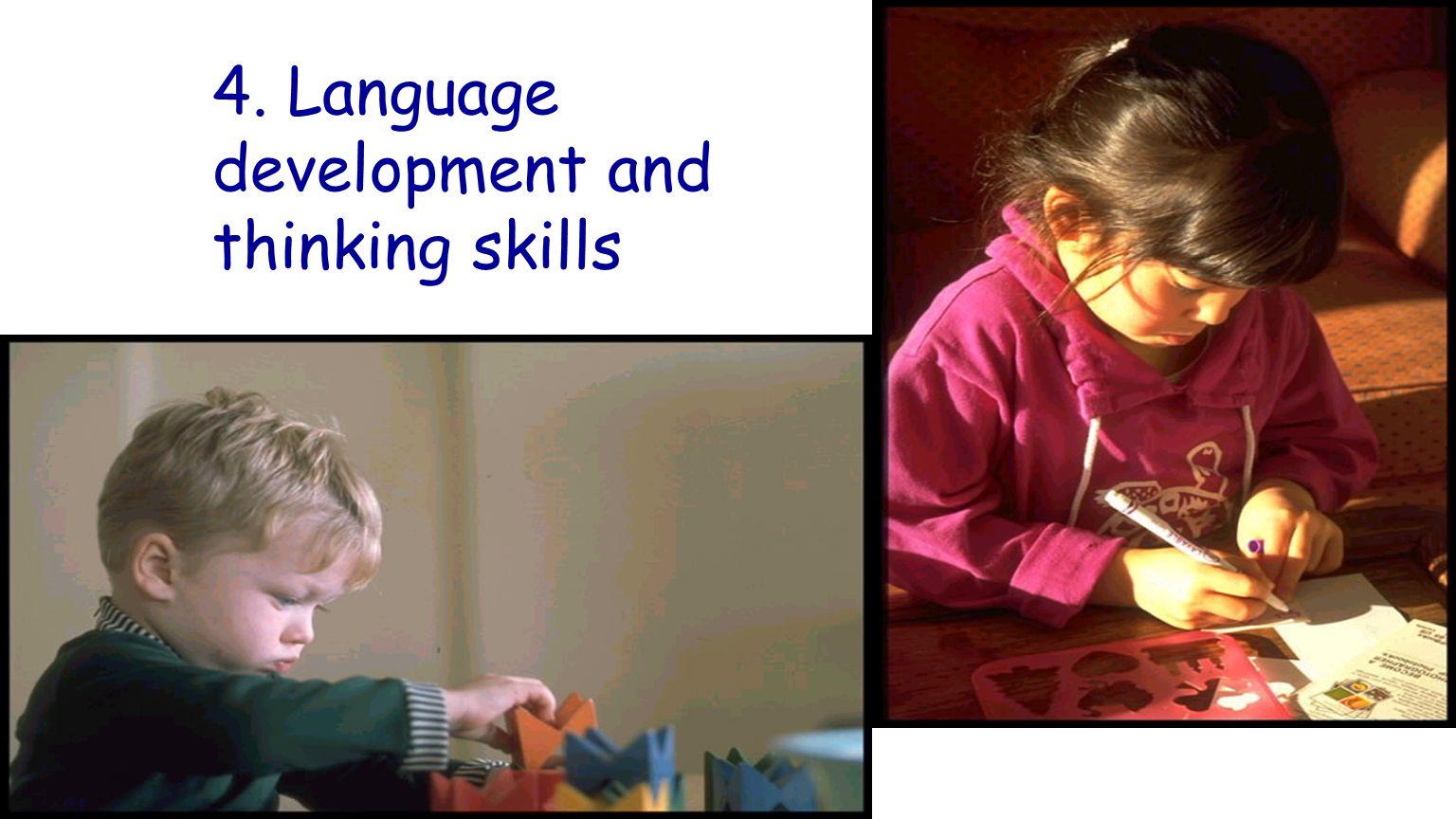 4. Language development and thinking skills
