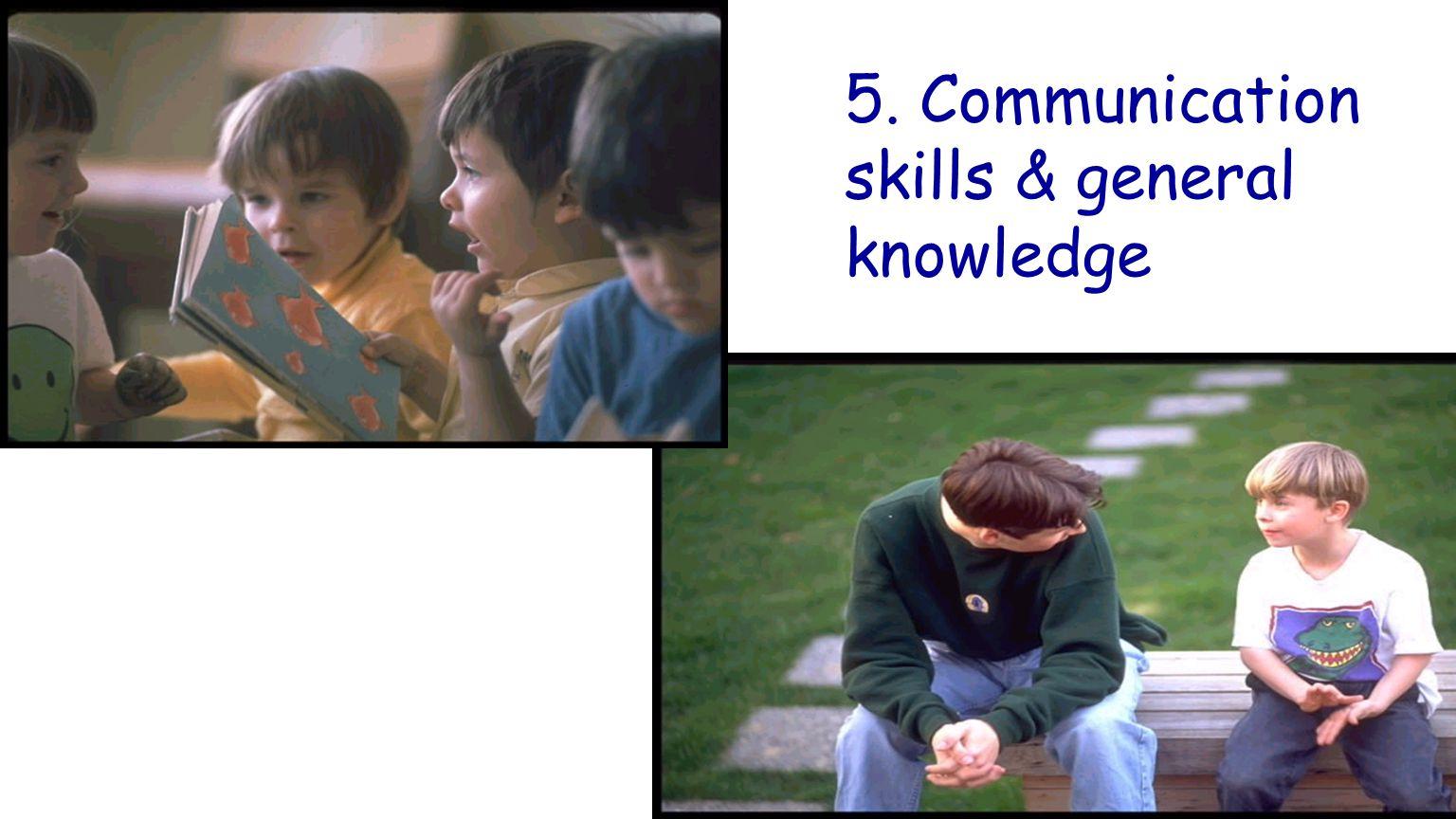 5. Communication skills & general knowledge