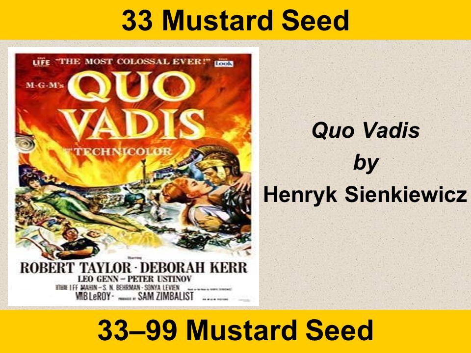 33 Mustard Seed 33–99 Mustard Seed Quo Vadis by Henryk Sienkiewicz