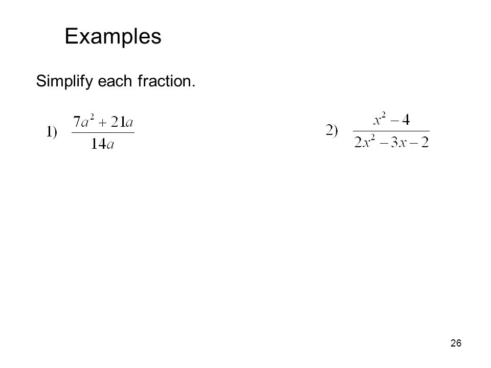 26 Examples Simplify each fraction.