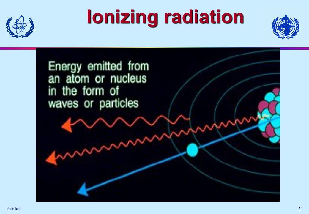 Module III - 3 Ionizing radiation