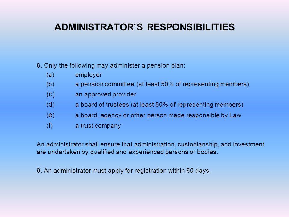 ADMINISTRATOR'S RESPONSIBILITIES 8.