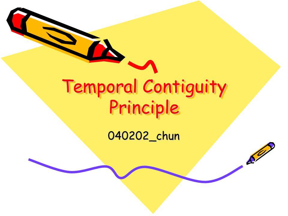 Temporal Contiguity Principle 040202_chun