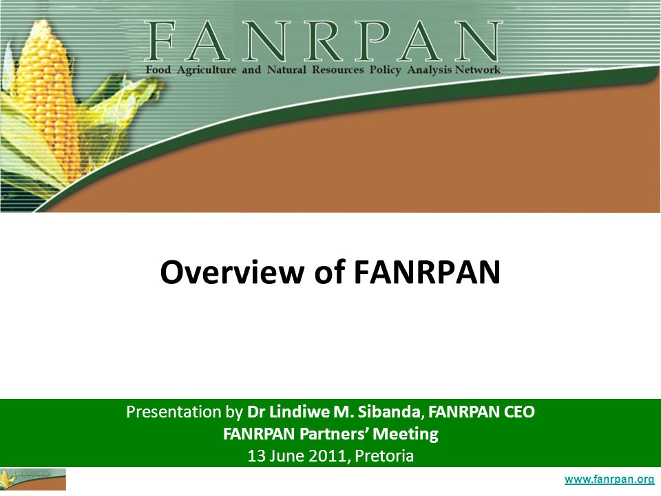 www.fanrpan.org Overview of FANRPAN Presentation by Dr Lindiwe M.