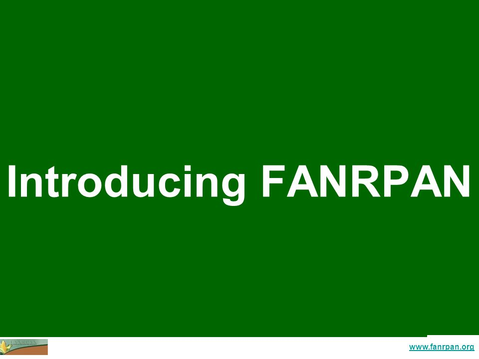 www.fanrpan.org Introducing FANRPAN