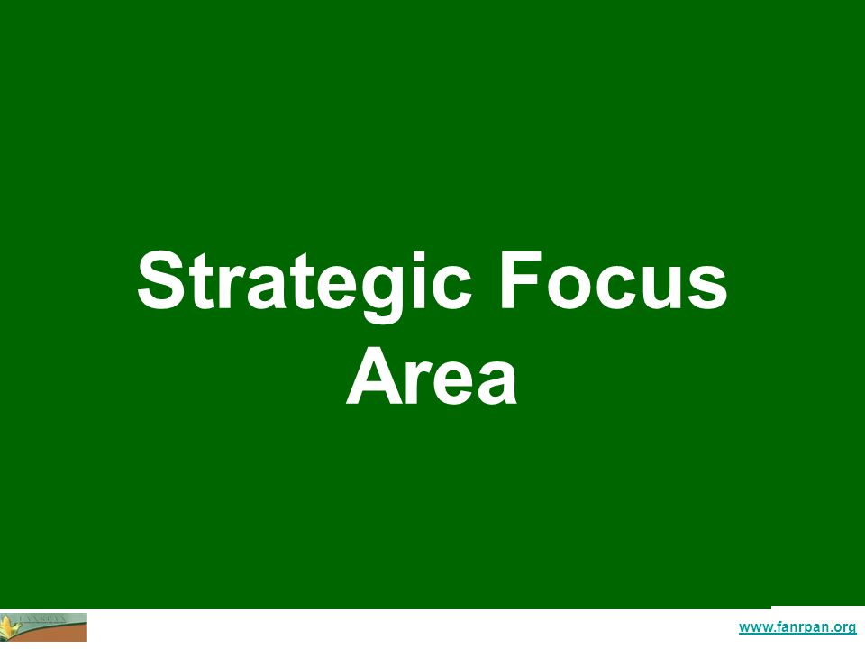 www.fanrpan.org Strategic Focus Area