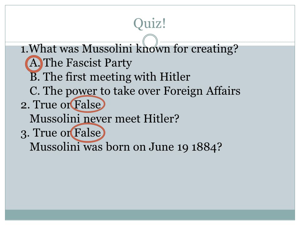 Quiz. 1.What was Mussolini known for creating. A.