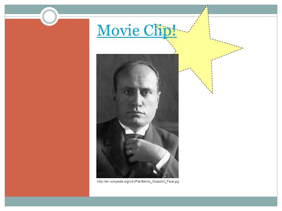 Movie Clip! http://en.wikipedia.org/wiki/File:Benito_Mussolini_Face.jpg